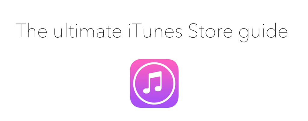 Ultimate guide header iTunes Store guide